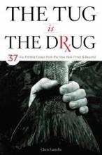 Chris Santella The Tug is the Drug