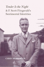 Messenger, Chris Tender Is the Night and F. Scott Fitzgerald`s Sentimental Identities