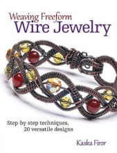 Kaska Firor Weaving Freeform Wire Jewelry