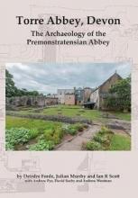 Deirdre Forde,   Julian Munby,   Ian R. Scott Torre Abbey, Devon