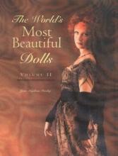 Joan Muyskens Pursley World`s Most Beautiful Dolls, Volume 2