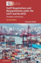 Anwarul Hoda Tariff Negotiations and Renegotiations under the GATT and the WTO