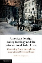 Malcolm (Humboldt-Universitat zu Berlin) Jorgensen American Foreign Policy Ideology and the International Rule of Law