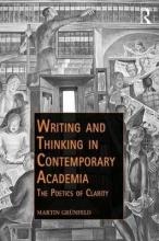 Martin Grunfeld Writing and Thinking in Contemporary Academia