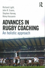 Richard Light,   John R. Evans,   Stephen Harvey,   Remy Hassanin Advances in Rugby Coaching