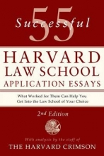 Staff of the Harvard Crimson 55 Successful Harvard Law School Application Essays