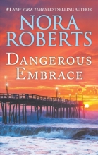 Nora Roberts, Dangerous Embrace: A 2-In-1 Collection