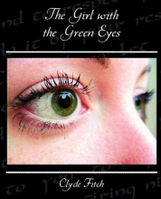 Fitch, Clyde The Girl with the Green Eyes
