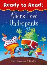 Freedman, Claire Aliens Love Underpants Ready to Read