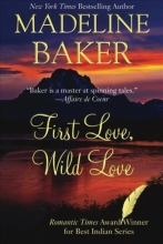Baker, Madeline First Love, Wild Love