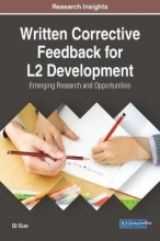 Qi Guo Written Corrective Feedback for L2 Development: Emerging Research and Opportunities