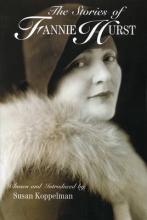 Koppelman, Susan,   Hurst, Fannie The Stories Of Fannie Hurst