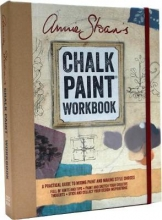 Sloan, Annie Annie Sloan`s Chalk Paint Workbook