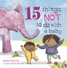 McAllister, Margaret 15 Things Not to Do with a Baby
