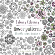 Graham McCallum Calming Colouring Flower Patterns
