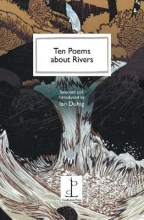 Ian Duhig Ten Poems about Rivers
