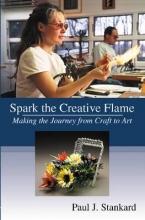 Paul J. Stankard Spark the Creative Flame