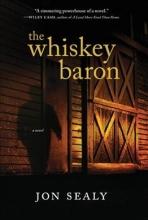 Sealy, Jon The Whiskey Baron