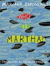 Gaponenko, Marjana Who Is Martha?