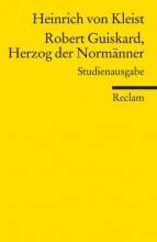 Kleist, Heinrich von Robert Guiskard, Herzog der Normänner