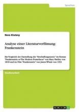 Klutzny, Nora Analyse einer Literaturverfilmung: Frankenstein