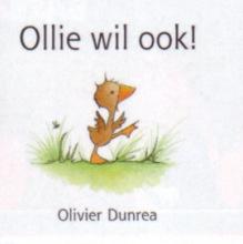 Olivier Dunrea , Ollie wil ook!
