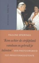 Pauline Spierings , 'Kom achter de stijkplank vandaan en gebruik je talenten'