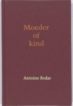 Antoine  Bodar Moeder of kind