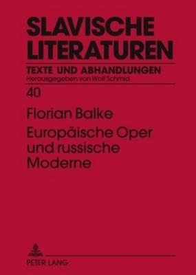 Balke Florian Balke,Europaeische Oper und russische Moderne