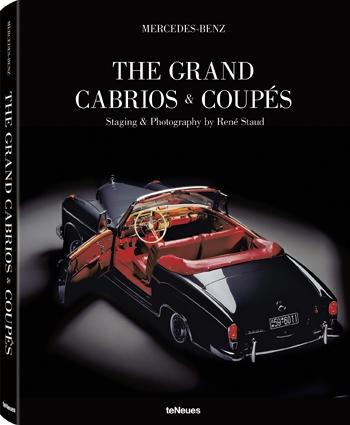 Staud, René,Mercedes-Benz - The Grand Cabrios & Coupés