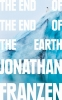 Franzen Jonathan, End of the End of the Earth