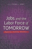Michael A. Pagano, ,Jobs and the Labor Force of Tomorrow