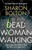 Bolton Sharon, Dead Woman Walking