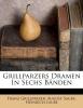 Grillparzer, Franz, Grillparzers Dramen In Sechs B?nden
