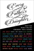 Every Father`s Daughter, Twenty-Four Women Writers Remember Their Fathers