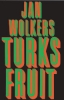 <b>Jan Wolkers</b>,Turks fruit