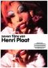 Henri  Plaat , Zeven films van Henri Plaat