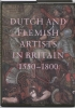 <b>Dutch and Flemisch artists in Britain 1550-1750</b>,
