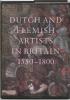 <b>Dutch and Flemisch artists in Britain 1550-1750</b>,