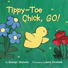 Shannon, George Tippy-Toe Chick, Go!