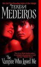 Medeiros, Teresa The Vampire Who Loved Me
