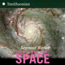 Simon, Seymour Destination Space