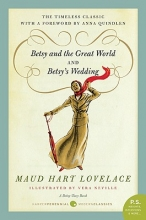 Lovelace, Maud Hart Betsy and the Great World and Betsy`s Wedding