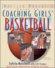 Sylvia Hatchell,   Jeffrey L. Thomas The Baffled Parent`s Guide to Coaching Girls` Basketball