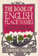 Caroline Taggart The Book of English Place Names