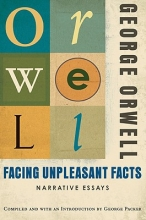 Orwell, George Facing Unpleasant Facts