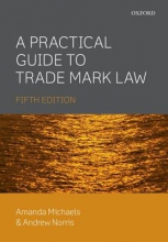 Michaels, Amanda A Practical Guide to Trade Mark Law