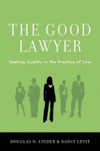 Linder, Douglas O.,   Levit, Nancy The Good Lawyer