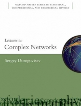 Sergey (Department of Physics, University of Aveiro, Portugal, and the Ioffe Institute, St Petersburg) Dorogovtsev Lectures on Complex Networks