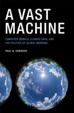 Edwards, Paul N. A Vast Machine